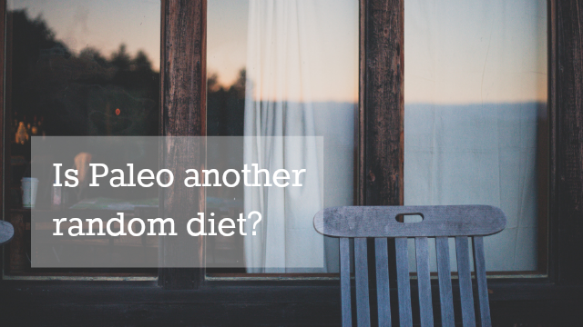 Is Paleo another random diet?