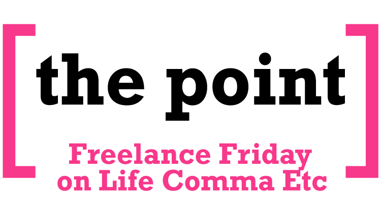 Freelance Friday The Point