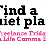 FreelanceFriday_QuietPlace