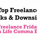 Top Freelance Perks & Downsides