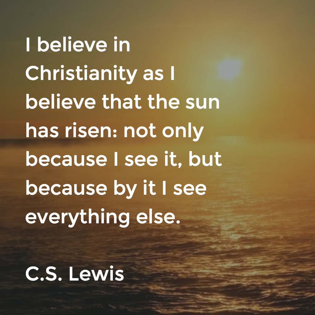 CS Lewis By It I See Everything Else