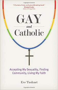 Gay and Catholic - Eve Tushnet