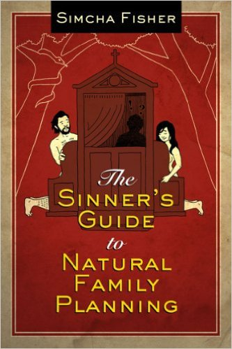 Catholic Book Review: The Sinner's Guide to Natural Family Planning by Simcha Fisher