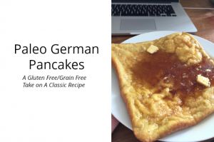 Tried and True Paleo German Pancakes (Gluten Free/Grain Free)