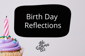 Birth Day Reflections - Sad Birth Stories