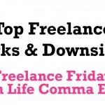 Top Freelance Perks & Downsides