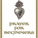 Prayer for Beginner's - Peter Kreeft - Life Comma Etc